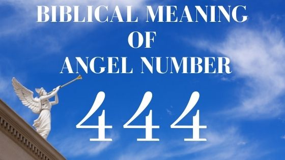 Biblical Meaning of Angel Number 444_