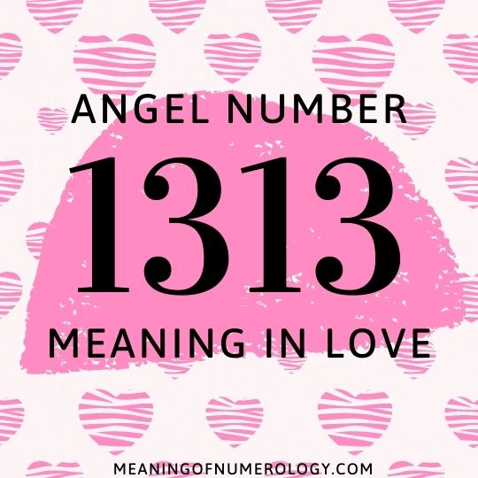 angel number 1313 meaning in love