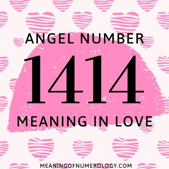 angel number 1414 meaning in love