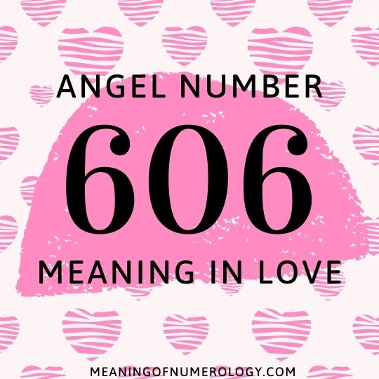 angel number 606 meaning in love