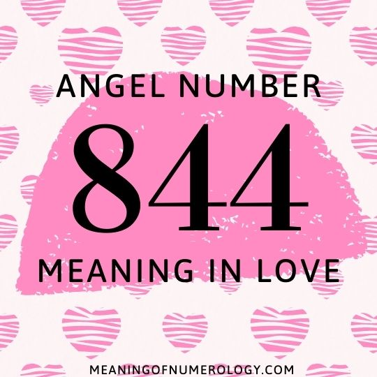 angel number 844 meaning in love