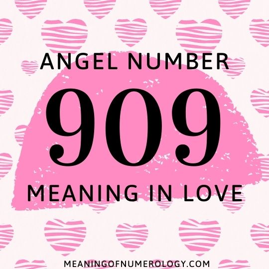 angel number 909 meaning in love