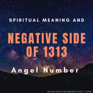 spiritual meaning and negative side of 1313 angel number