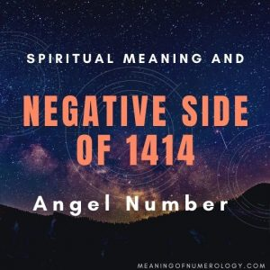spiritual meaning and negative side of 1414 angel number