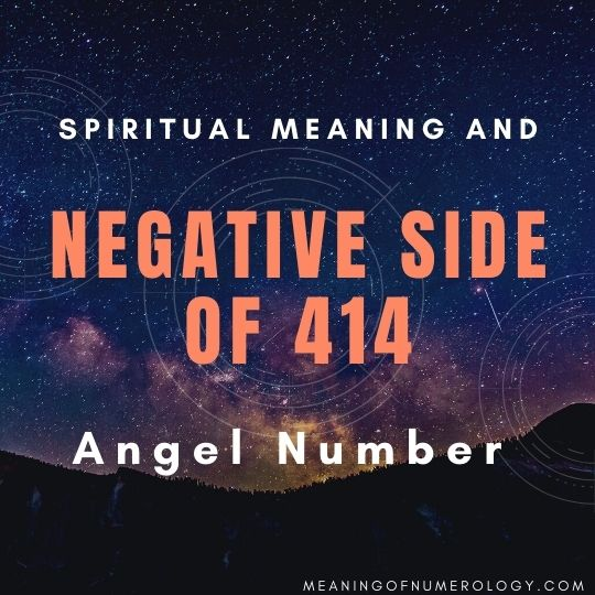 spiritual meaning and negative side of 414 angel number