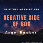 spiritual meaning and negative side of 606 angel number