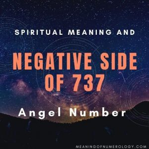 spiritual meaning and negative side of 737 angel number
