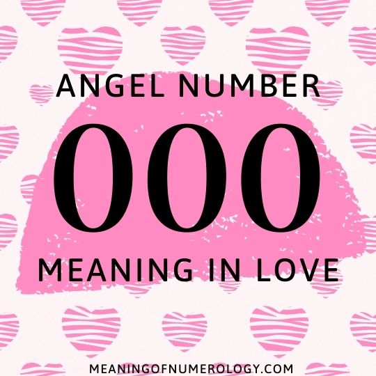 angel number 000 meaning in love