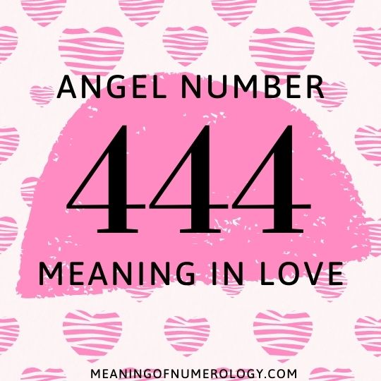 angel number 444 meaning in love